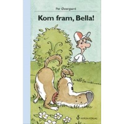 Omslagsbild Kom fram, Bella!